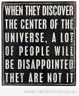 Funny Picture - Center of Universe