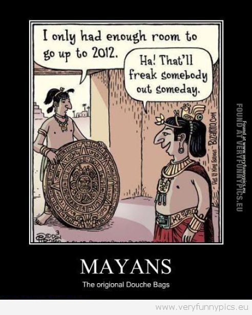 Funny Picture - Mayans