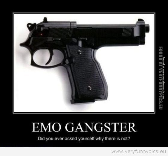Funny Picture - No EMO gangsters