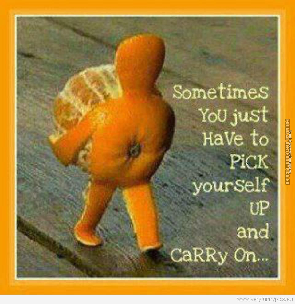 Funny Picture - Pick Yourself Up