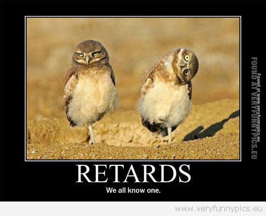 Funny Picturue - Retards
