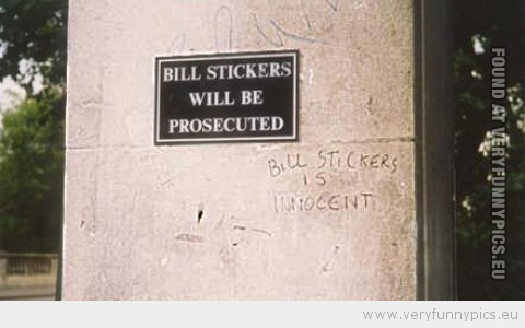 Funny Picture - Bill stickers will be prosecuted
