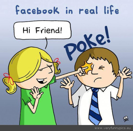 Funny Picture Facebook Poke In Real Life