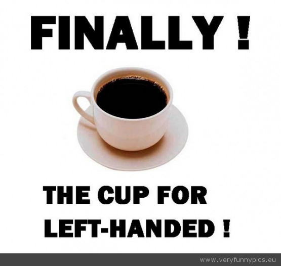 Funny Picture - The-Cup-for-Left-Handed