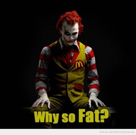 Funny Picture - Why so fat?
