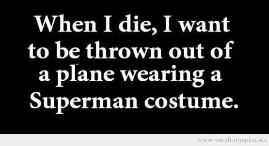 Funny Picture - When i die superman airplane
