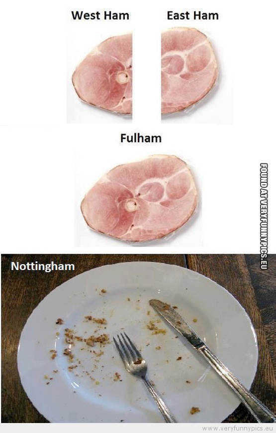 Funny Picture - West ham east ham fullham nottingham