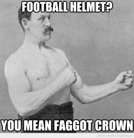 Funny Picture - Football helmet You mean faggot crown