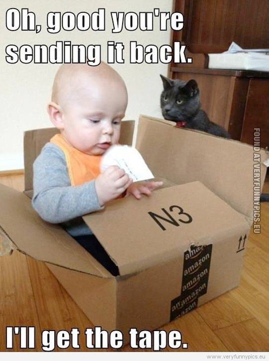 Funny Picture - Baby in box - Oh good you're sending it back