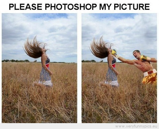 Photoshop Is Fun Very Funny Pics