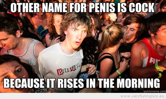 Funny Picture - Sudden Clarity Clarence - Cock rises in the morning