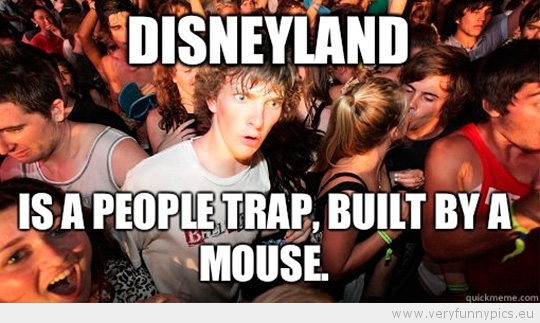 Funny Picture - Sudden Clarity Clarence - Disneyland