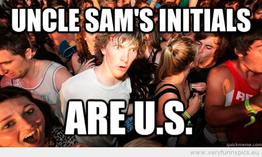 Funny Picture - Sudden Clarity Clarence - Uncle sams initials