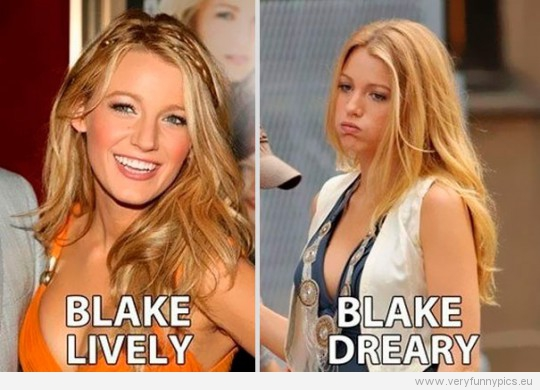 Funny Picture - Blake Lively VS Blake Dreary