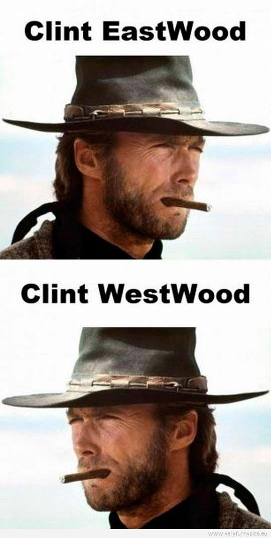 Funny Picture - Clint Eastwood VS Clint Westwood