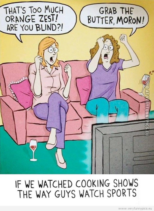 Watching cooking shows like a man | Very Funny Pics