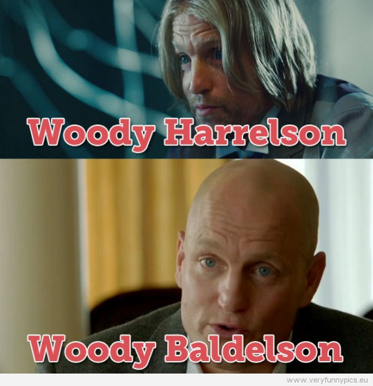 Funny Picture - Woody Harrelson VS Woody Baldelson