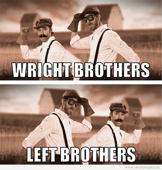 Funny Picture - Wright Brothers VS Left Brothers