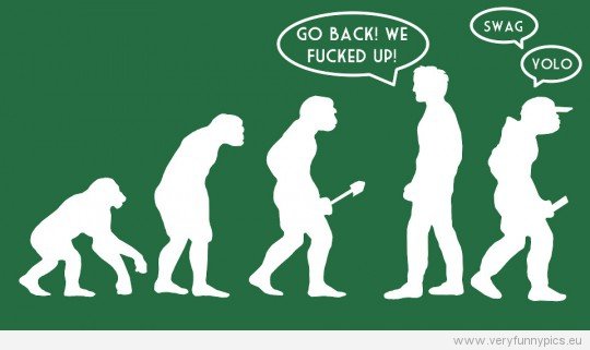Funny Picture - Go back! We fucked up! Swag Yolo