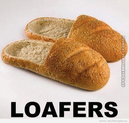 Loafers The Cleverest Thing Ever Very Funny Pics