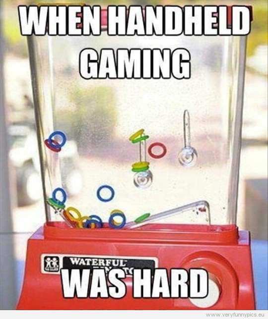 Funny Pictures - When handheld gaming was hard