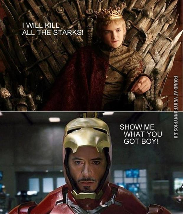 Funny Picture - I will kill all the Starks! - Crown of thorns VS Ironman