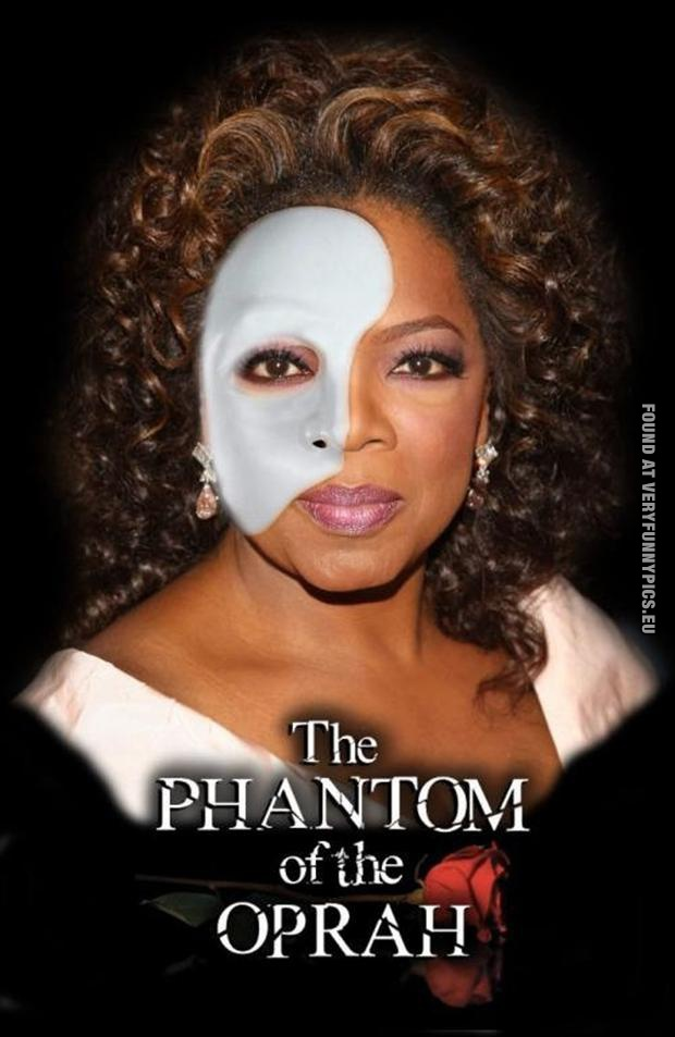 Funny Picture - The phantom of the oprah