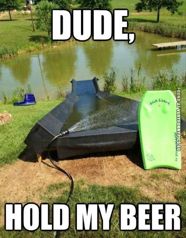 Funny Pictures - Dude, hold my beer