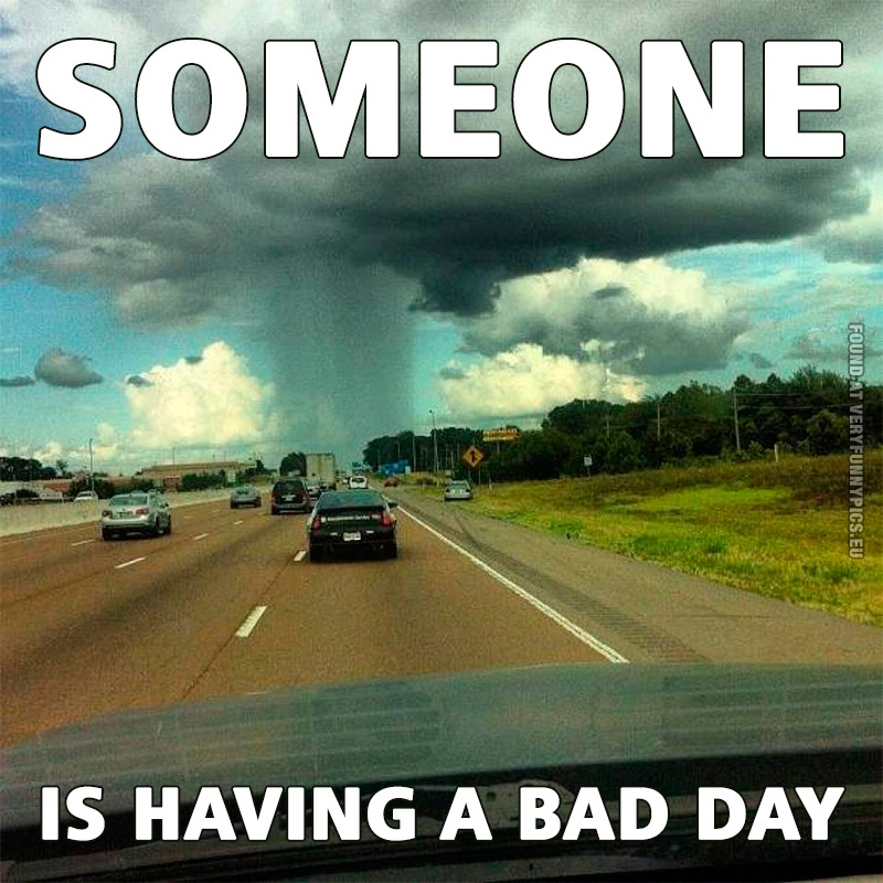 Bad Day Very Funny Pics