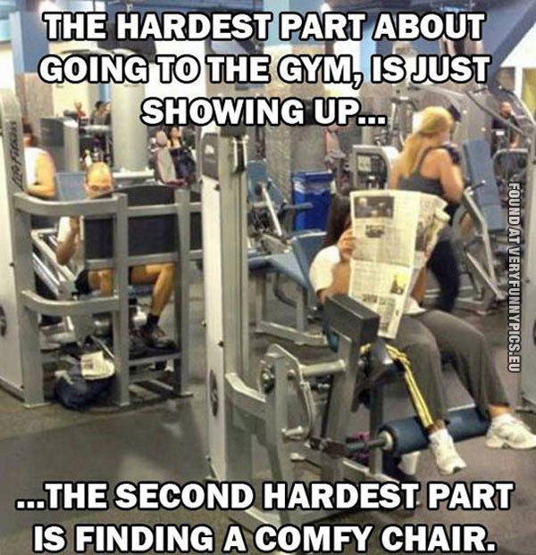 Hardest part about going to the gym