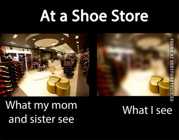 What girls VS me see entering a store