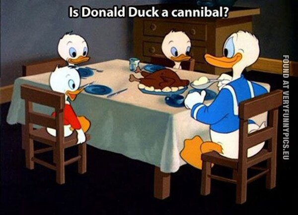 funny picture is donald duck a cannibal
