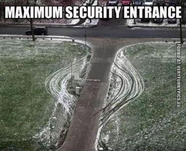 Maximum security entrance