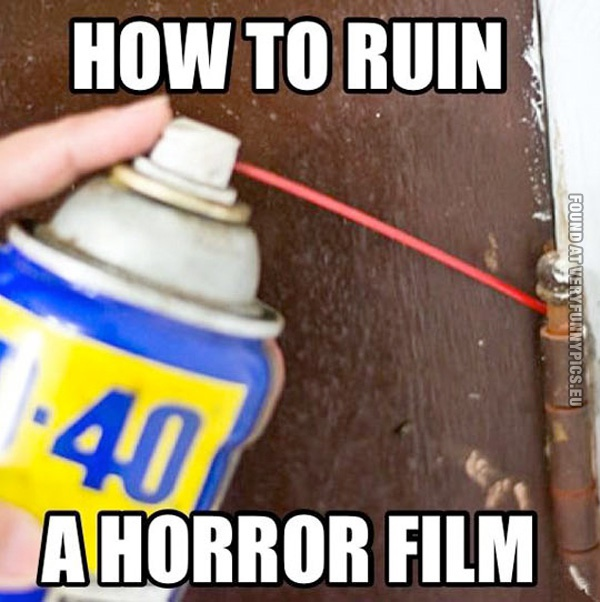 Funny Pics How To Ruin A Horror Film