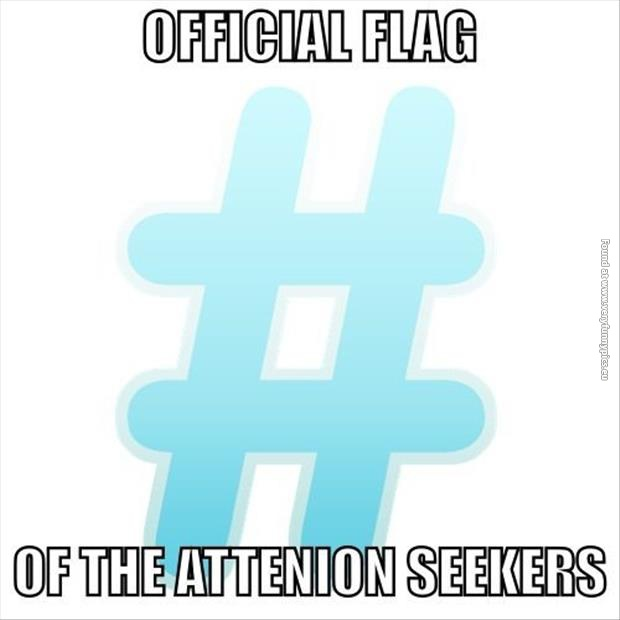 Official flag of the attention seekers | Very Funny Pics