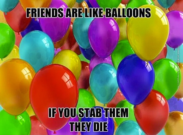 Funny Pictures Friends Are Like Balloons