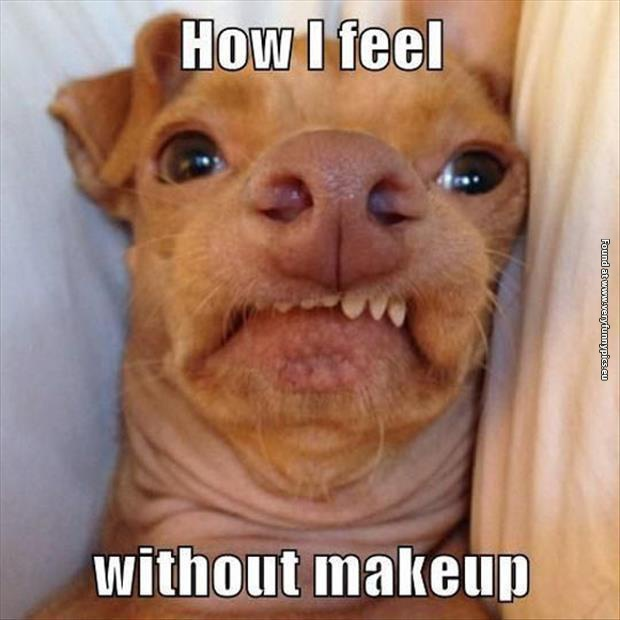 That awkward feeling without makeup