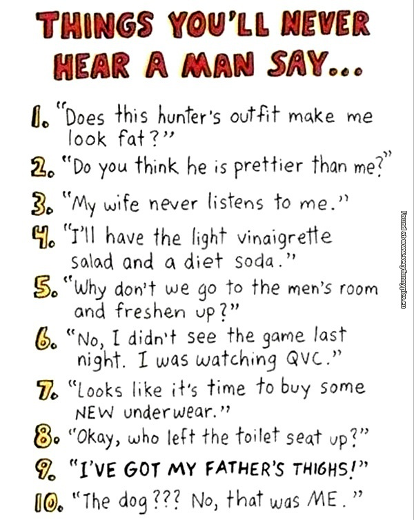 Things you'll never hear a man say