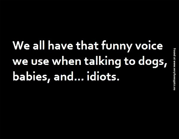We all have that funny voice