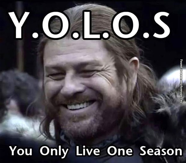 Y O L O S In Game Of Thrones People  Funny Pictures Yolos