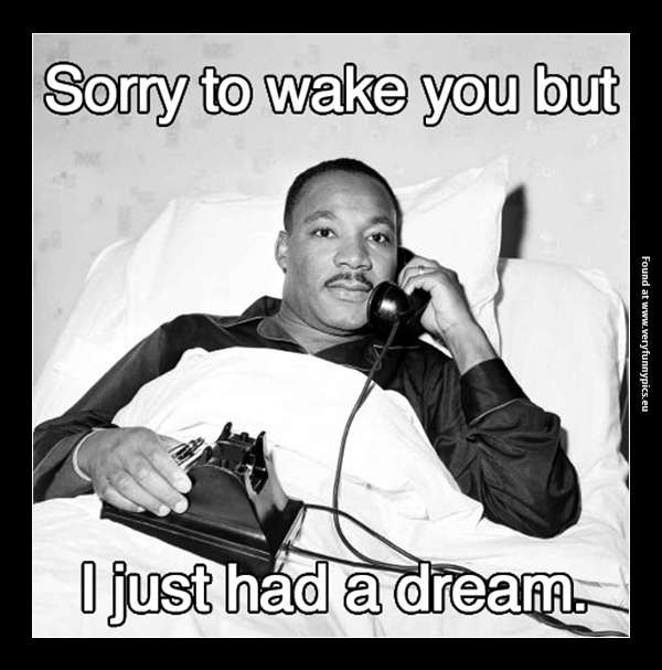 Martin Luther King's making a prank call