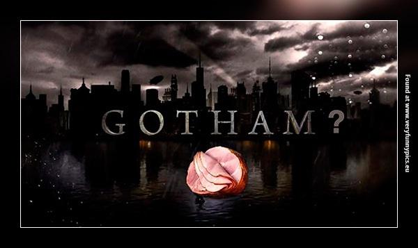 Does Gotham got ham?