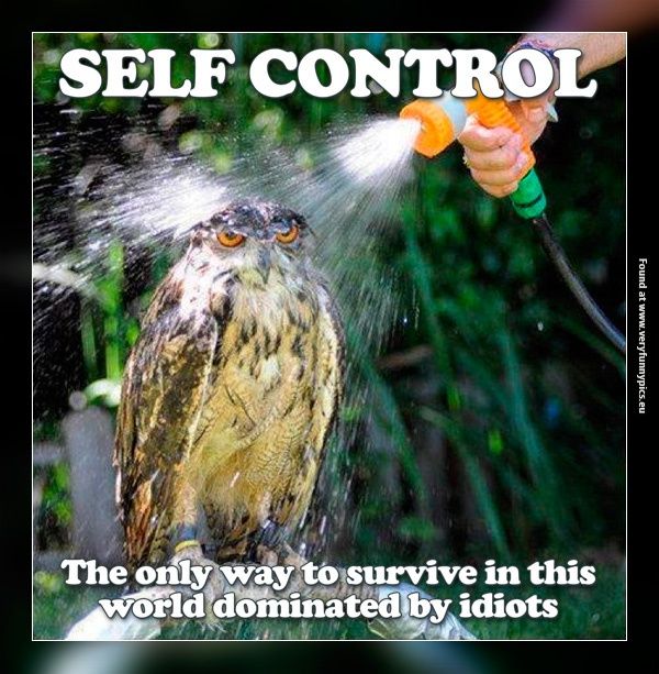 Self control is a virtue