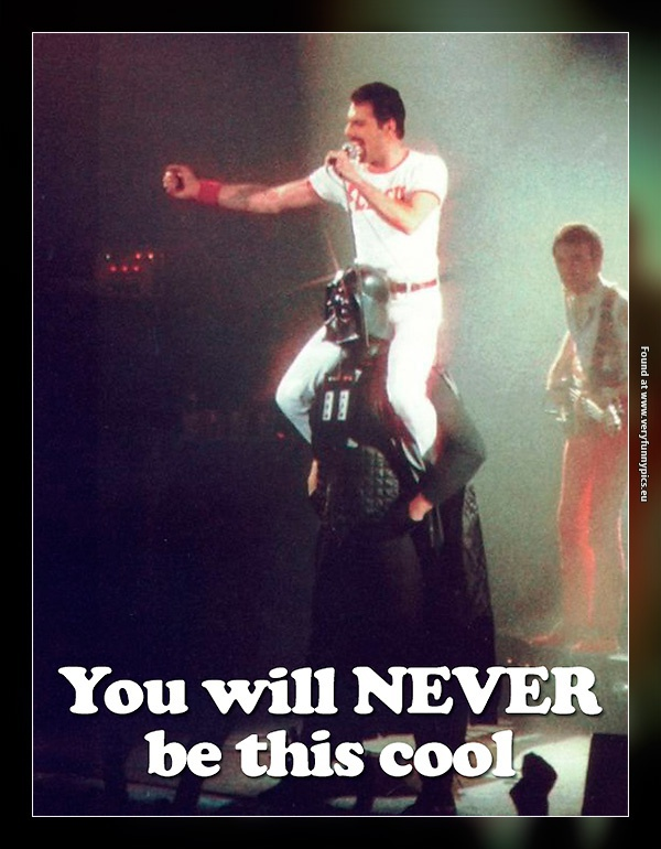 Freddie Mercury was the coolest guy ever!