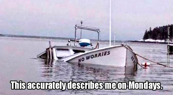 If mondays was a boat