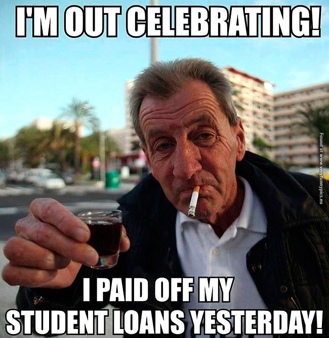 When you pay off your student loans…