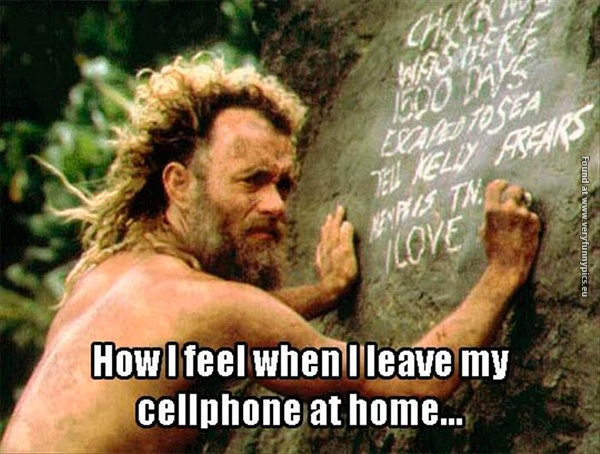 It's back to the stone age without my cellphone