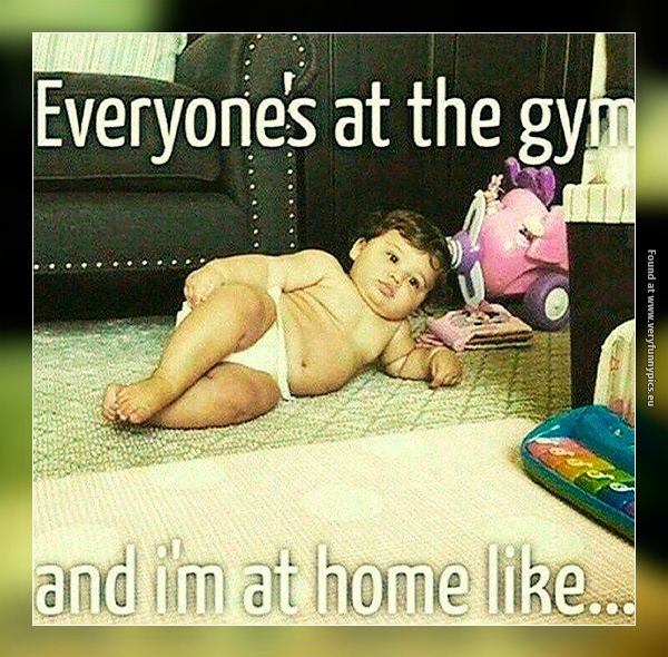 Some people will never go to the gym