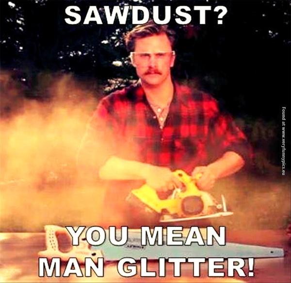 Fabulous sawdust!