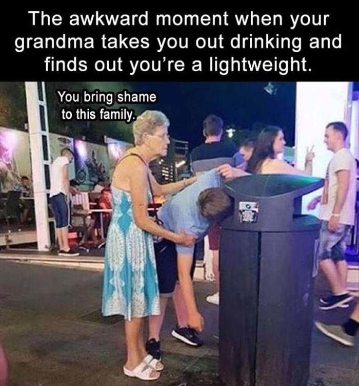 When grandma takes you drinking